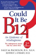 Could It Be B12? An Epidemic of Misdiagnosis